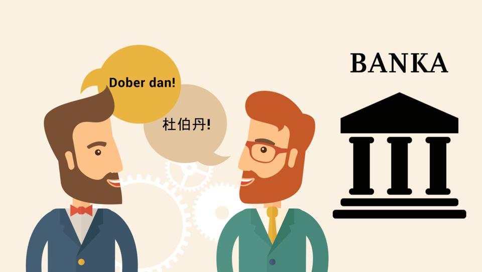 Naveličani bank, ki ne govorijo vašega jezika?